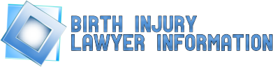 BIRTH INJURY LAWYER INFORMATION